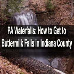 How to get to Buttermilk Falls in Indiana County, Pennsylvania