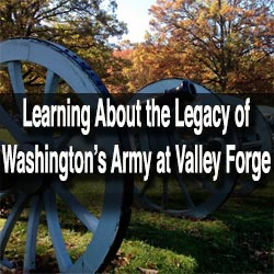 Visiting Valley Forge National Historical Site