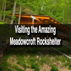 Visiting Meadowcroft Rockshelter in Washington County, Pennsylvania