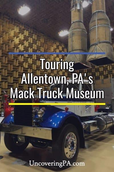 Touring the Mack Truck Museum in Allentown, Pennsylvania