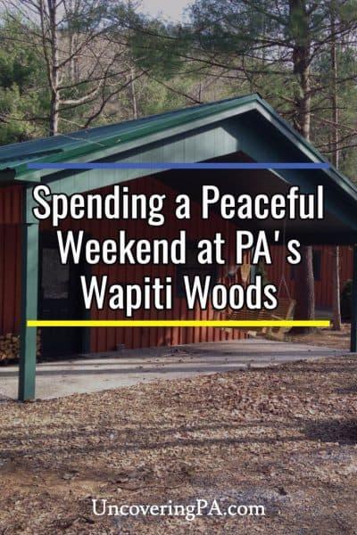 Spending a peaceful weekend at Wapiti Woods in Elk County, Pennsylvania