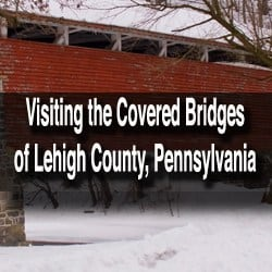 https://uncoveringpa.com/wp-content/uploads/2015/02/Covered-Bridges-of-Lehigh-County-001.jpg