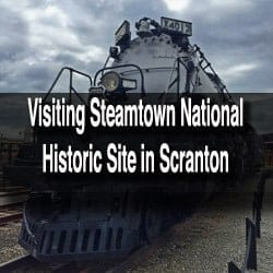 Visiting Steamtown National Historic Site Scranton Pennsylvania