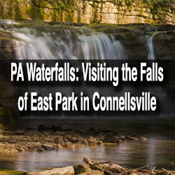 Visiting East Park Falls in Connellsville, Pennsylvania
