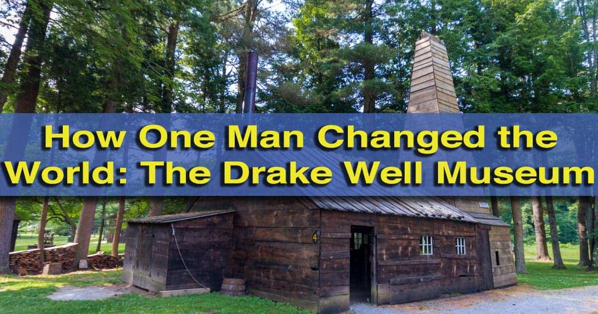 Visiting the Drake Well Museum in Titusville, Pennsylvania
