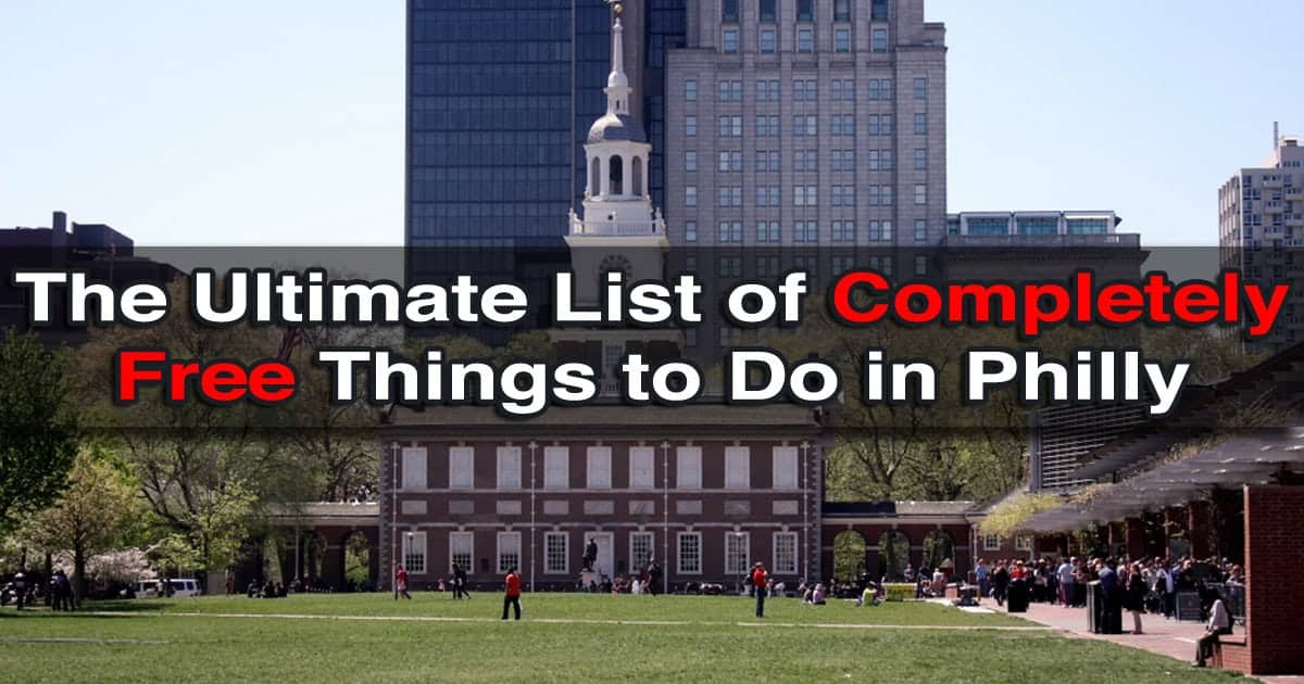 Uncoveringpa the ultimate list of 60 free things to do for Things to do philadelphia pa