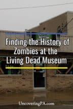 The Living Dead Museum in Evans City, Pennsylvania
