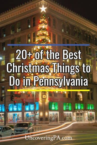 The best things to do during Christmas in Pennsylvania