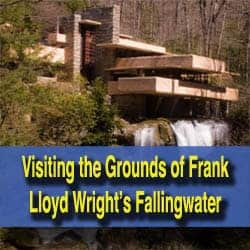 Visiting the Grounds of Fallingwater in PA