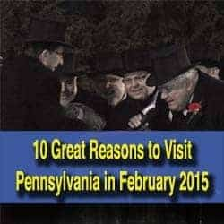 10 Great Reasons to Visit Pennsylvania in February 2015