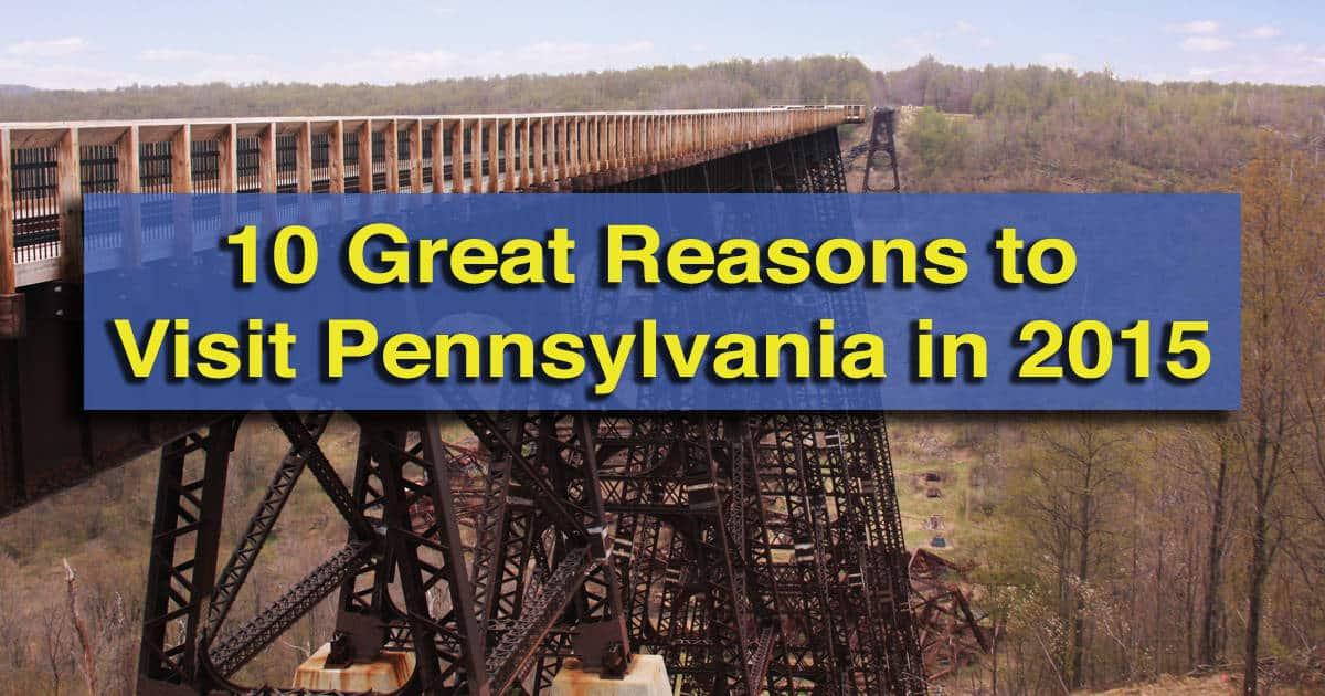 Great Reasons to Visit Pennsylvania in 2015