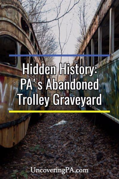 Abandoned Trolley Graveyard in Pennsylvania
