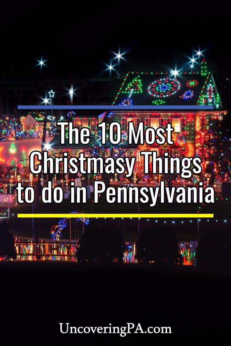 The 10 Most Christmassy Things to Do in Pennsylvania
