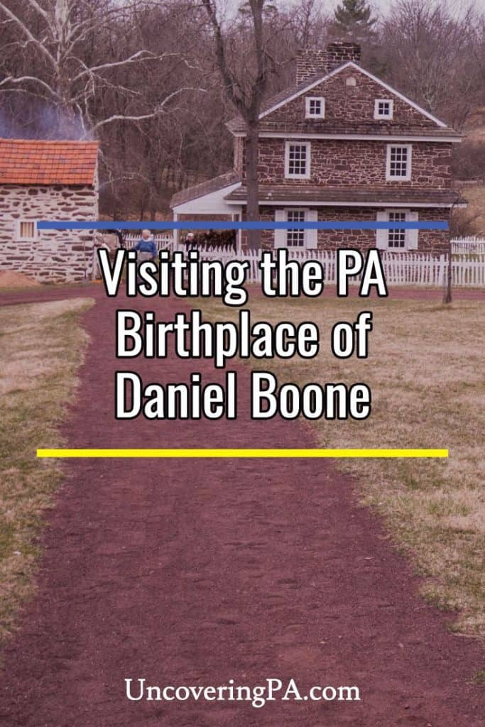 Visiting the birthplace of Daniel Boone in Pennsylvania