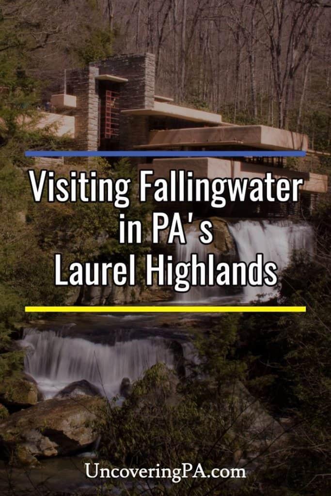 Visiting Fallingwater in the Laurel Highlands of Pennsylvania