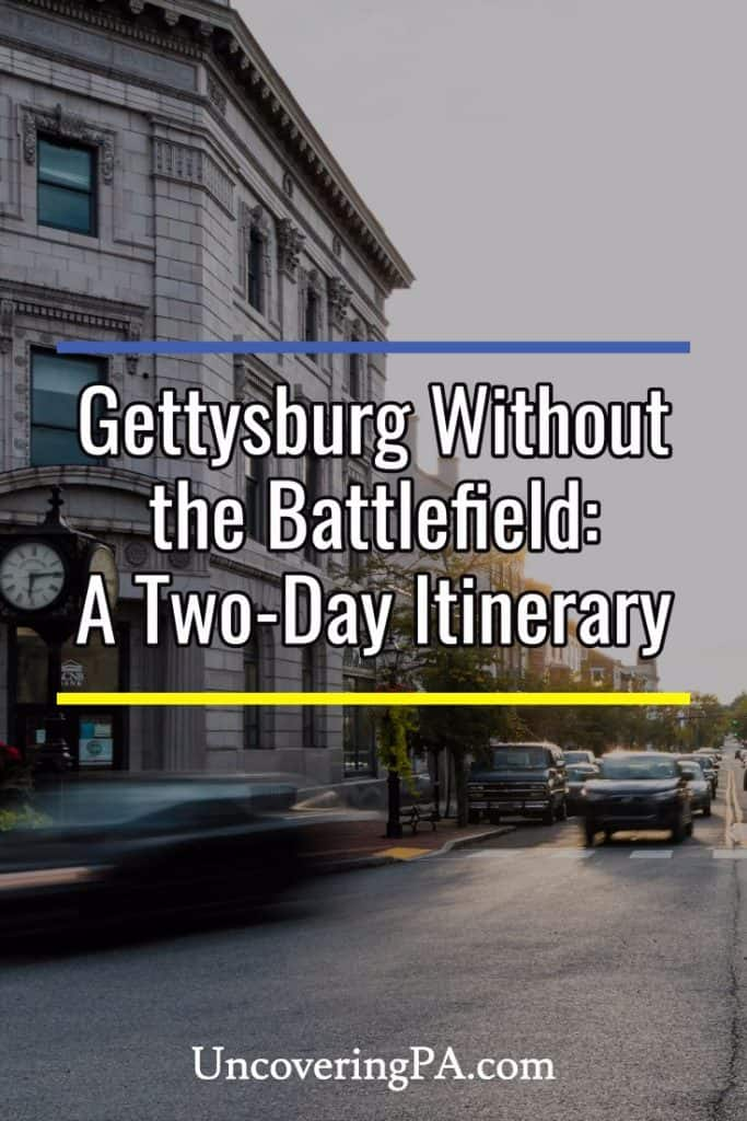 Gettysburg, Pennsylvania Itinerary without the battlefield