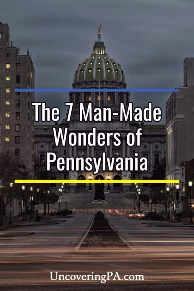 7 Man-Made Wonders of Pennsylvania