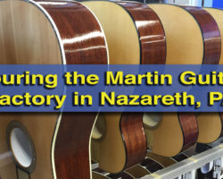 Touring the Martin Guitar Factory in Nazareth, PA: The Oldest Guitar Maker in the World