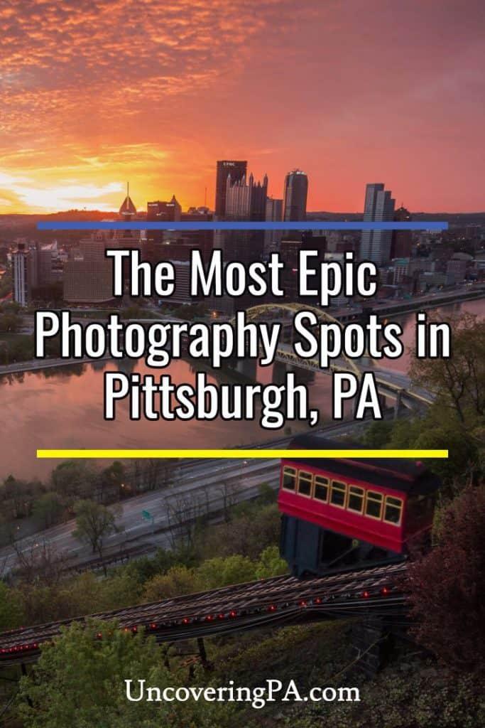 Epic Places to Take Photos of Pittsburgh, Pennsylvania