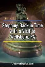 Visiting the charming Wellsboro, Pennsylvania