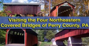 Visiting the Covered Bridges of Perry County - Northeastern
