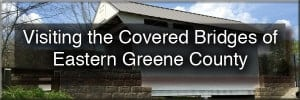 How to get to the covered bridges in Greene County, Pennsylvania