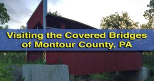 How to get to the covered bridges of Montour County, Pennsylvania