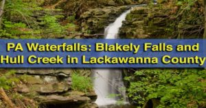 How-to-get-to-Blakely-Falls-and-Hull-Creek in Lackawanna County PA