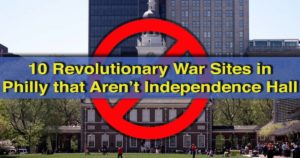 Revolutionary War Sites in Philly