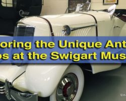 Exploring the Unique Antique Automobiles at the Swigart Museum