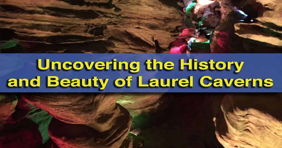 visiting laurel caverns in pennsylvania