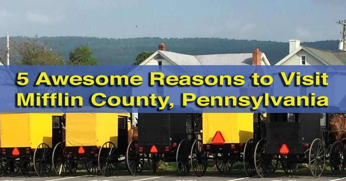 Reasons to visit Mifflin County PA