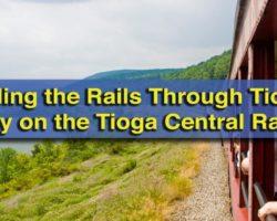 Riding the Rails Through Tioga County on the Tioga Central Railroad