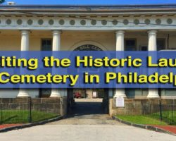 Visiting the Very Historic Laurel Hill Cemetery in Philadelphia