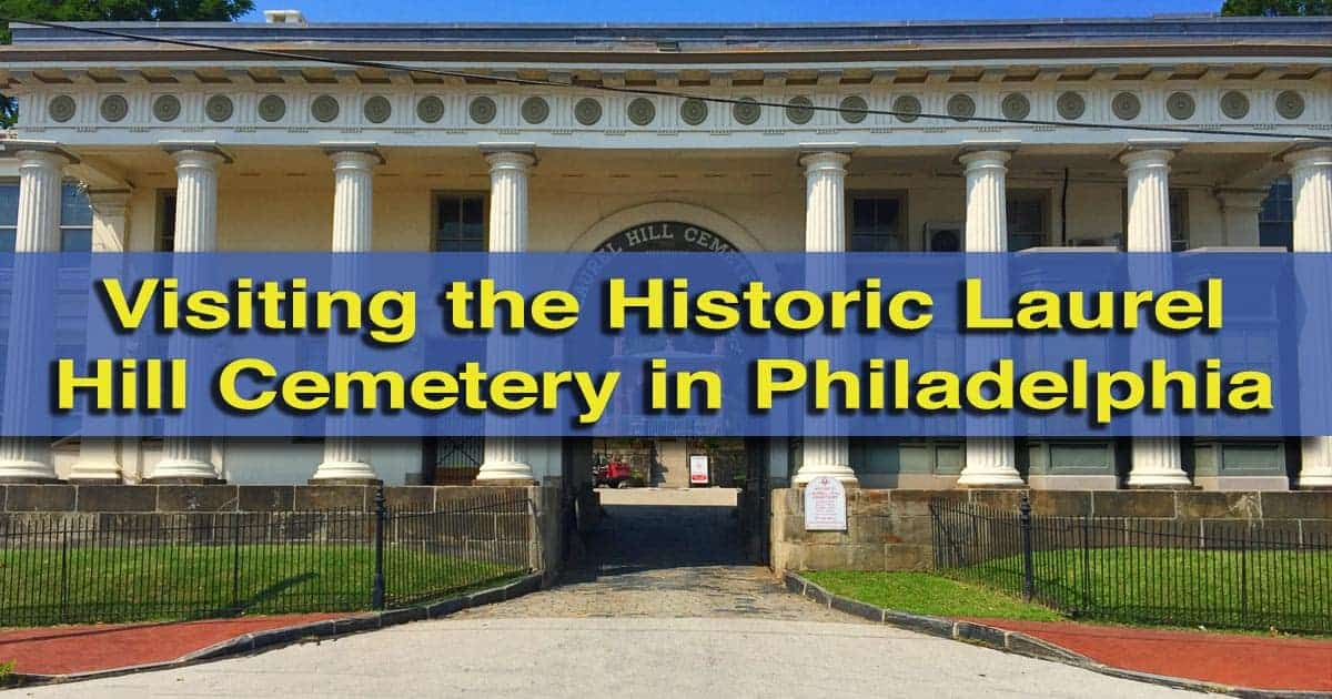 Visiting Laurel Hill Cemetery in Philadelphia Pennsylvania