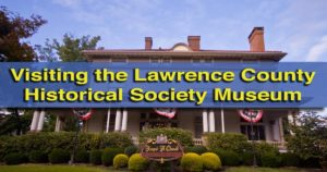 Visiting-the-Lawrence-County-Historical-Society-Museum-New-Castle-PA.