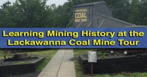 Visiting the Lackawanna Coal Mine Tour in Scranton PA