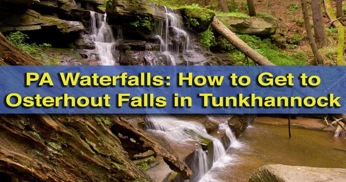 How to get to Osterhout Falls near Tunkhannock, Pennsylvania