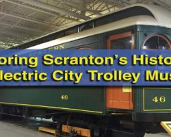 Exploring Scranton's Transportation History at the Electric City Trolley Museum