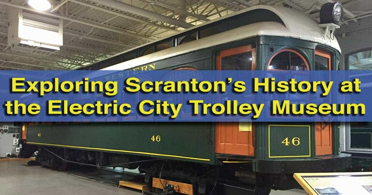 Visiting the Electric City Trolley Museum in Scranton PA