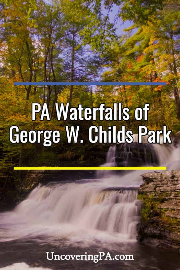 Pennsylvania Waterfalls: The Falls of George W. Childs Park