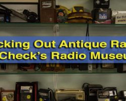 Checking Out Antique Radios at Check's Radio Museum