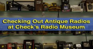 Visiting Check's Radio Museum in Armstrong County, Pennsylvania
