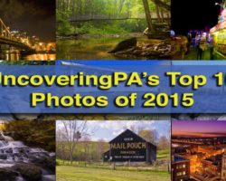 UncoveringPA's Top 10 Pennsylvania Travel Photos of 2015