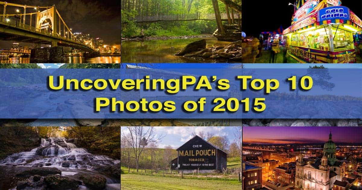 UncoveringPA's Top Pennsylvania Travel Photos of 2015