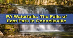 Visiting the East Park Waterfalls in Connellsville, Pennsylvania