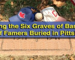 Visiting the Six Graves of Baseball Hall of Famers Buried in Pittsburgh