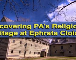 Uncovering Pennsylvania's Religious Heritage at Ephrata Cloister in Lancaster County