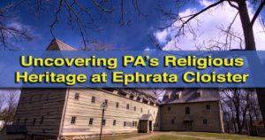 Visiting Ephrata Cloister in Lancaster County, Pennsylvania