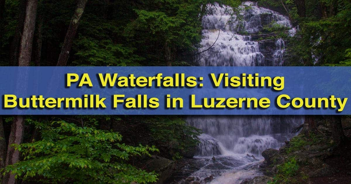 Visiting Buttermilk Falls in Luzerne County, Pennsylvania